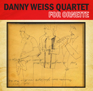 For Ornette | Danny Weiss Quartet